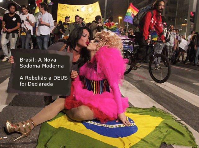 Brasil: A Nova Sodoma Moderna - A Rebelião contra DEUS foi declarada