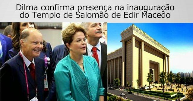 Dilma e Edir Macedo parceiros no aborto (assassinato de inocentes) vão inaugurar templo diabólico em SP
